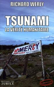 Richard Werly - Tsunami - La vérité humanitaire.