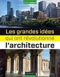Richard Weston - Les grandes idées qui ont révolutionné l'architecture.