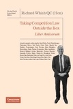 Nicolas Charbit - Richard Whish QC (Hon) Liber Amicorum - Taking Competition Law Outside the Box.