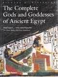 Richard Wilkinson - The complete gods and goddesses of ancient Egypt.