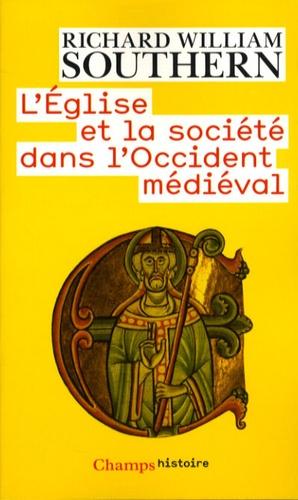 Richard William Southern - L'Eglise et la société dans l'Occident médiéval.