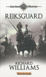 Richard Williams - Les armées de l'empire Tome 1 : Reiksguard.