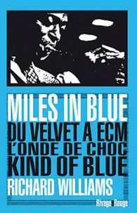 Richard Williams - Miles in blue - Du Velvet à ECM, L'onde de choc kind of blue.
