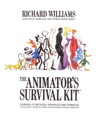 Richard Williams - The Animator's Survival Kit: A Manual of Methods, Principles and Formulas for Classical, Computer, Games, Stop Motion and Internet Animators.