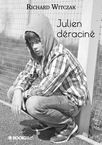 Richard Witczak - Julien déraciné.