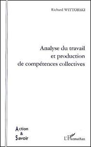 Richard Wittorski - Analyse du travail et production de compétences collectives.