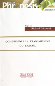 Richard Wittorski - Comprendre la transmission du travail.