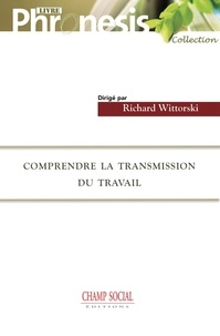 Richard Wittorski - Comprendre la transmission du travail.