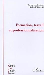 Richard Wittorski - Formation, travail et professionnalisation.