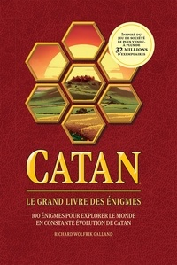 Richard Wolfrik Galland - Catan - Le grand livre des énigmes.