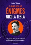 Richard Wolfrik Galland - Le Grand livre des énigmes Nikola Tesla - 100 énigmes de physique, challenges mathématiques et casse-tête logiques !.