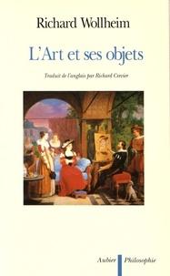 Richard Wollheim - L'art et ses objets.