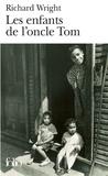 Richard Wright - Les enfants de l'oncle Tom.