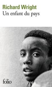 Richard Wright - Un enfant du pays.