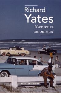 Richard Yates - Menteurs amoureux.