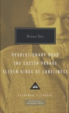 Richard Yates - Revolutionary Road ; The Easter Parade ; Eleven Kinds of Loneliness.