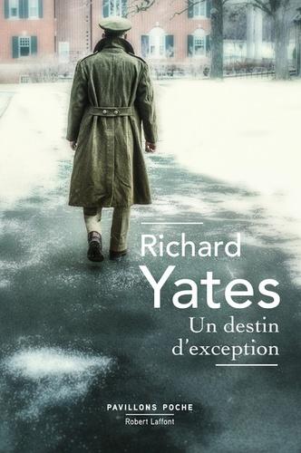 Richard Yates - Un destin d'exception.