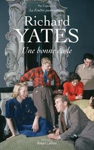 Richard Yates - Une bonne école.
