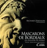 Richard Zéboulon - Mascarons de Bordeaux - Les veilleurs de pierres.