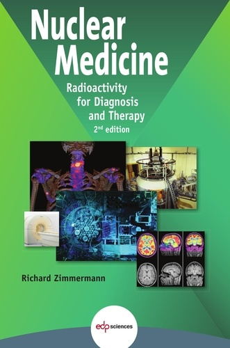 Richard Zimmermann - Nuclear Medicine: Radioactivity for Diagnosis and Therapy - 2nd Edition.