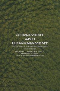 Richardt Van der Walt et Hannes Steyn - Armament and Disarmament - South Africa's Nuclear Experience.