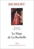Richelieu - Mémoires - Tome 7, (1628), Le Siège de La Rochelle.
