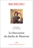 Richelieu - Mémoires - Tome 8, (1629), La succession du duché de Mantoue.