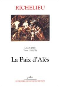 Richelieu - Mémoires - Tome 9, (1629), La paix d'Alès.