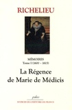 Richelieu - Mémoires - Tome 1, (1600-1615), La Régence de Marie de Médicis.