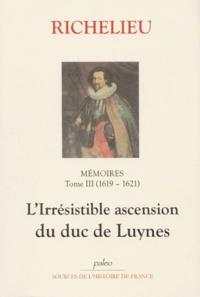 Richelieu - Mémoires - Tome 3, (1619-1621), Le duc de Luynes.