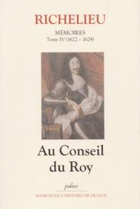 Richelieu - Mémoires - Tome 4, (1622-1624), Au Conseil du Roy.