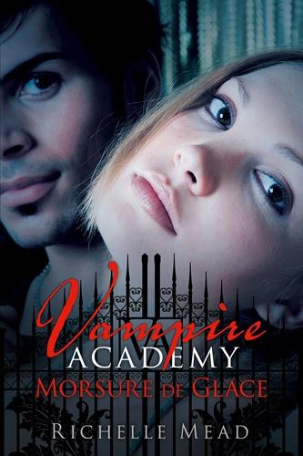 Vampire Academy Tome 2 Morsure de glace