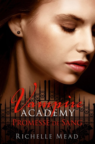 Vampire Academy Tome 4 Promesse de sang