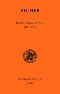 Richer - Histoire de france (888-995) - Tome I, 888-954.