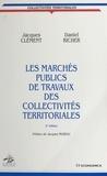 Richer et  Clément - Les marchés publics de travaux des collectivités territoriales.