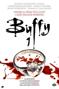 Richie Tankersley Cusick et Christopher Golden - Buffy Tome 1 : La Moisson ; La Pluie d'Halloween ; La Lune des coyotes ; Sale affaire (inédit).
