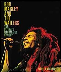 Richie Unterberger - Bob Marley and the Wailers.