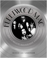Richie Unterberger - Fleetwood Mac - The Complete Illustrated History.