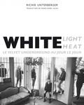 Richie Unterberger - White Light / White Heat - Le Velvet Underground au jour le jour.