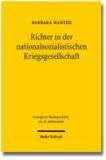 Richter in der nationalsozialistischen Kriegsgesellschaft - Beruflicher und privater Alltag von Richtern des Oberlandesgerichtsbezirks Köln, 1939-1945.
