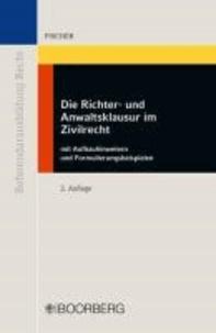 Richter- und Anwaltsklausur im Zivilrecht - mit Aufbauhinweisen und Formulierungsbeispielen.