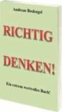 RICHTIG DENKEN! - Ein extrem wertvolles Buch.