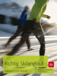 Richtig Skilanglauf - Klassisch und Skating.
