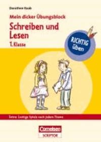 RICHTIG üben - Mein dicker Übungsblock - Schreiben und Lesen 1. Klasse.
