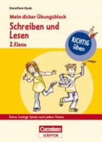 RICHTIG üben - Mein dicker Übungsblock - Schreiben und Lesen 2. Klasse.