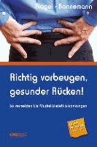 Richtig vorbeugen, gesunder Rücken! - So vermeiden Sie Muskel-Skelett-Erkrankungen.
