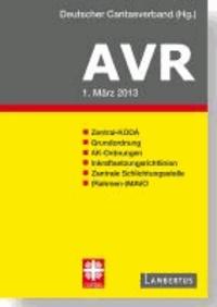 Richtlinien für Arbeitsverträge in den Einrichtungen des Deutschen Caritasverbandes (AVR) - BUCH-AUSGABE 2013.