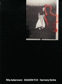 Rick Ackerman et Harmony Korine - Shadow Fux.
