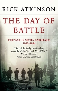 Rick Atkinson - The Day Of Battle - The War in Sicily and Italy 1943-44.
