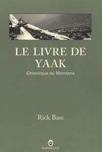 Rick Bass - Le livre de Yaak - Chronique du Montana.